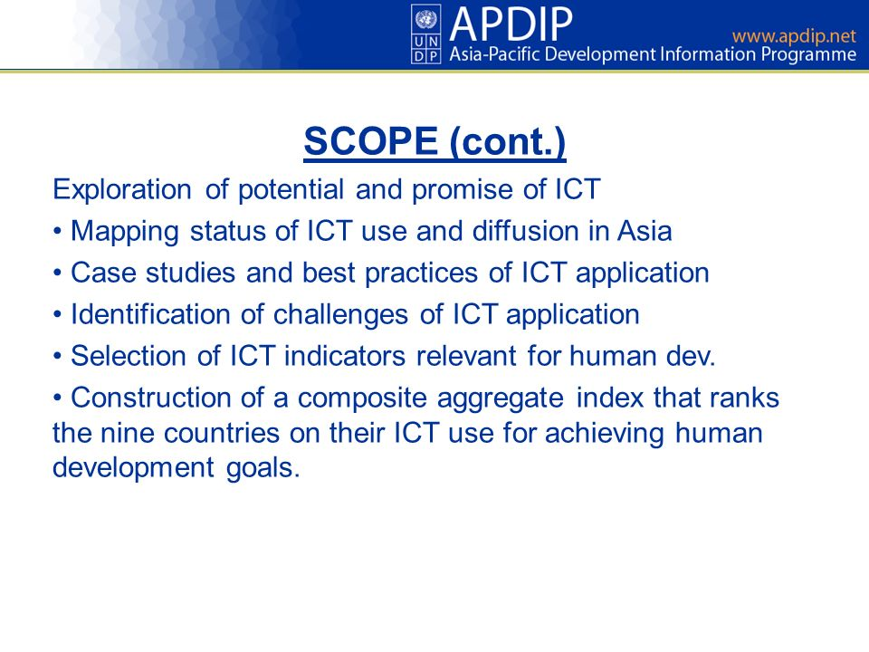 SCOPE (cont.) Exploration of potential and promise of ICT