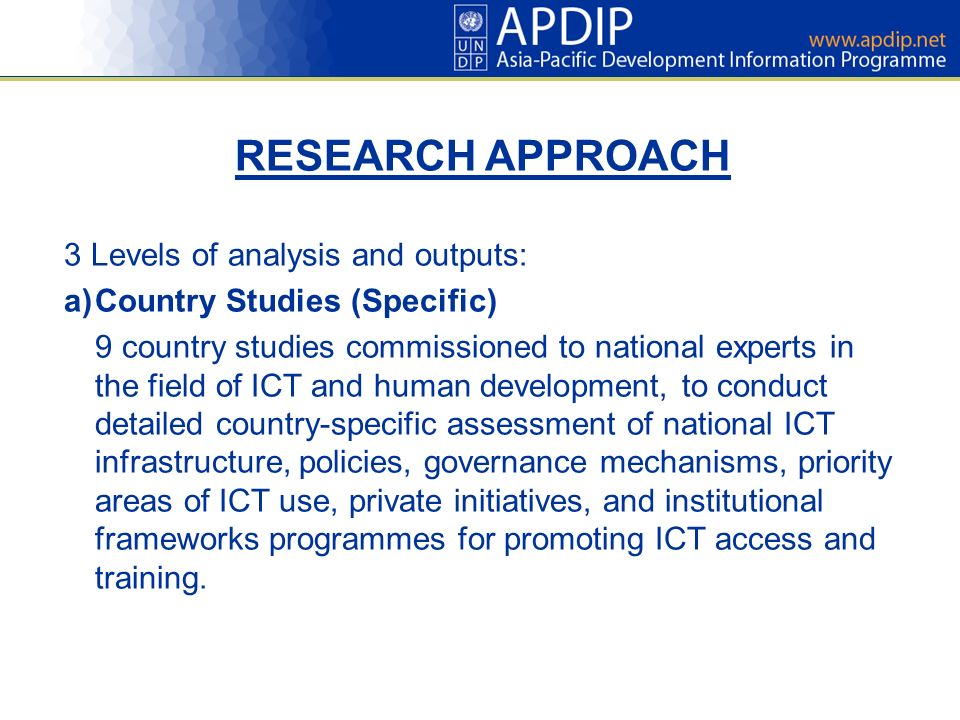RESEARCH APPROACH 3 Levels of analysis and outputs: