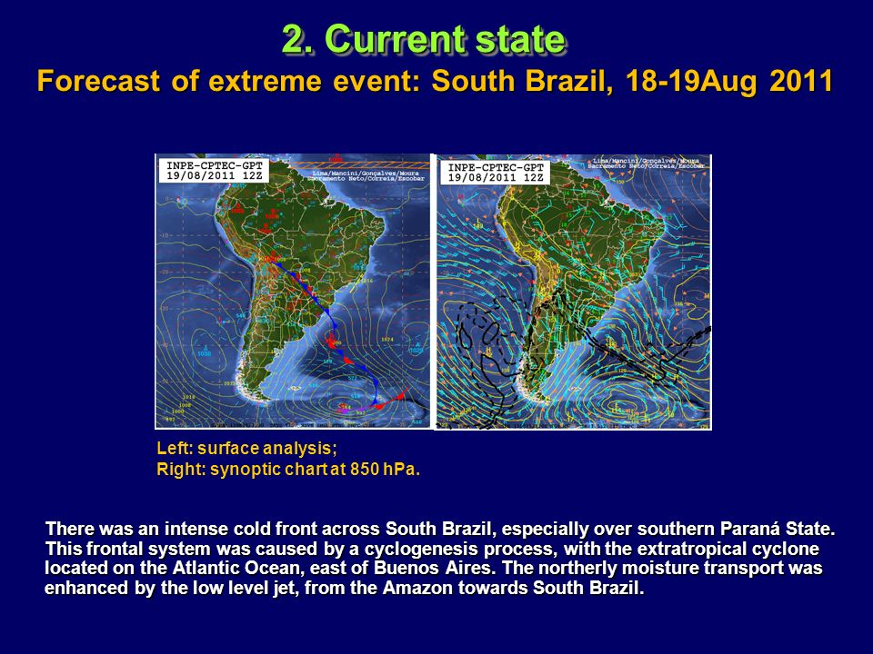 Forecast of extreme event: South Brazil, 18-19Aug 2011