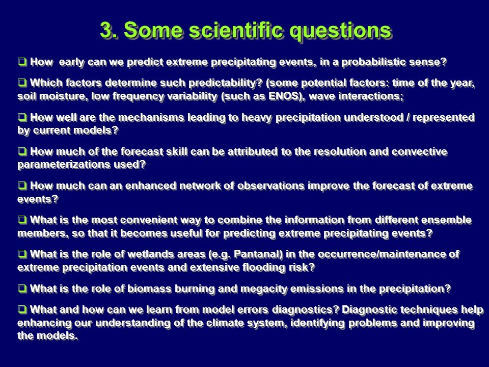 3. Some scientific questions