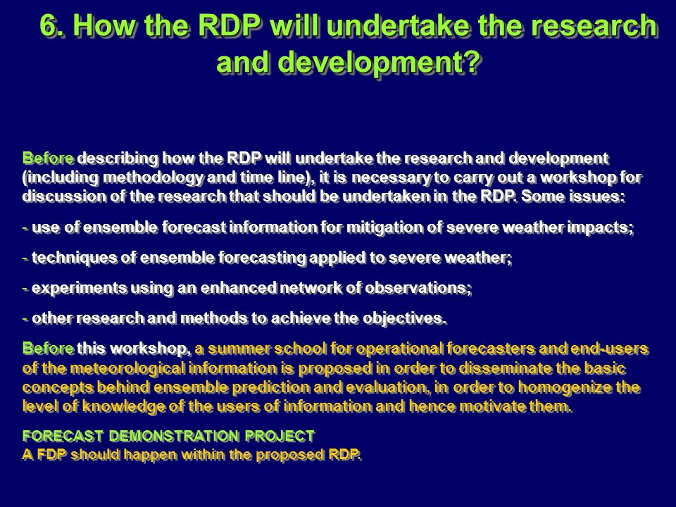 6. How the RDP will undertake the research and development