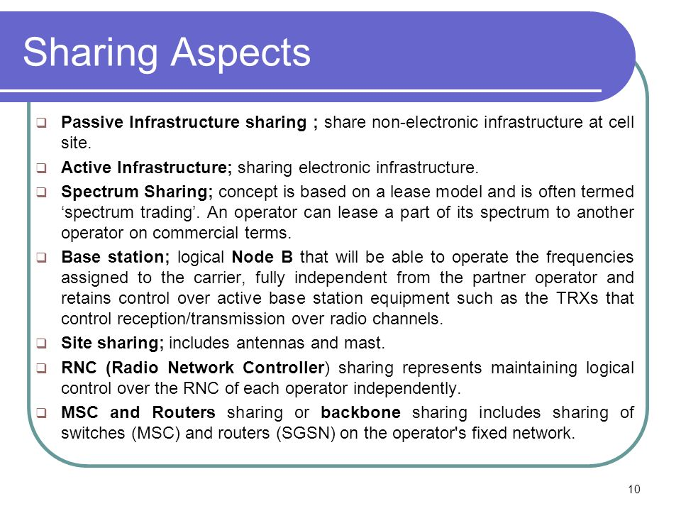 Sharing Aspects Passive Infrastructure sharing ; share non-electronic infrastructure at cell site.