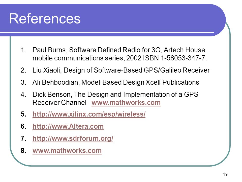 References Paul Burns, Software Defined Radio for 3G, Artech House mobile communications series, 2002 ISBN 1-58053-347-7.