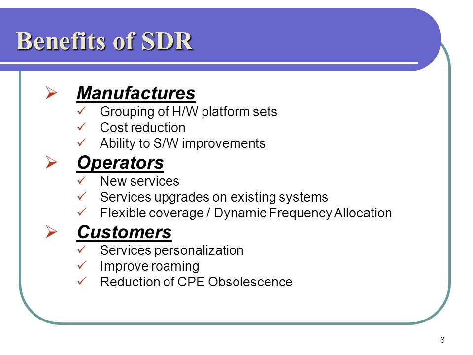 Benefits of SDR Manufactures Operators Customers