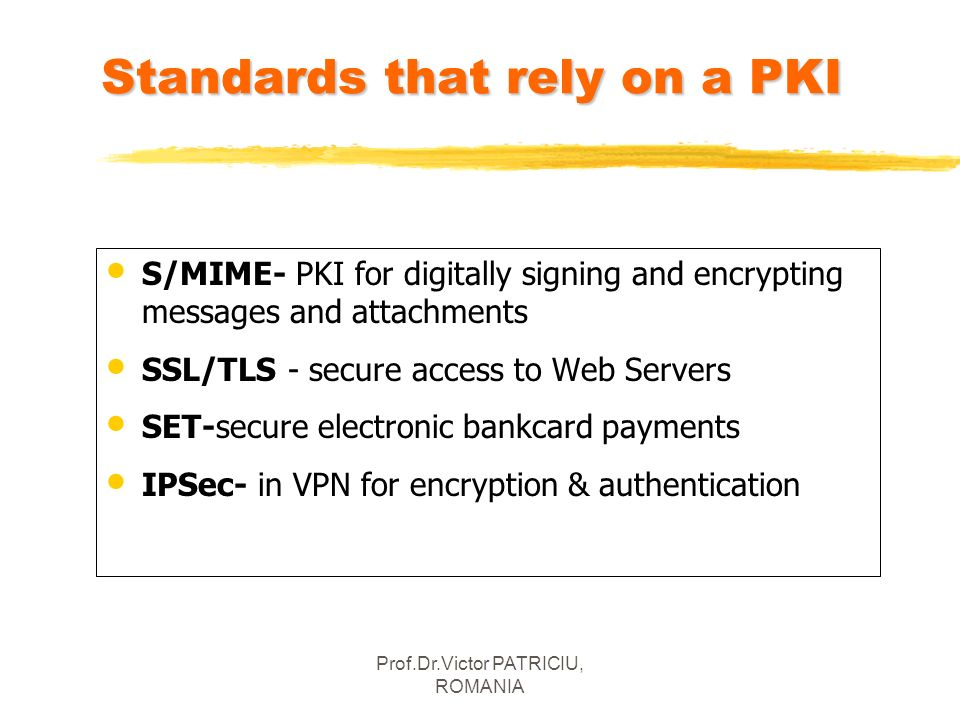 Standards that rely on a PKI