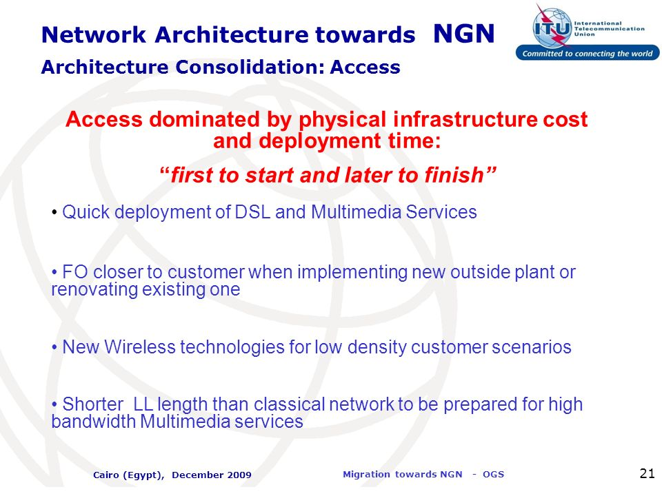 Access dominated by physical infrastructure cost and deployment time: