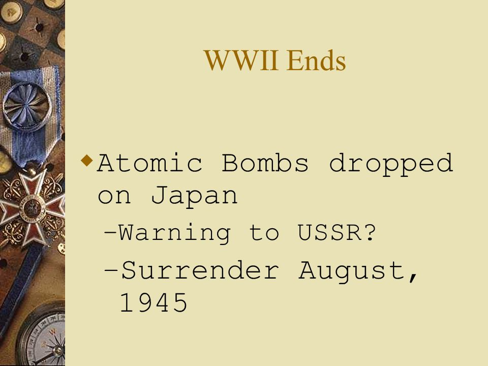 Atomic Bombs dropped on Japan