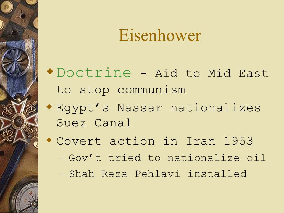 Eisenhower Doctrine - Aid to Mid East to stop communism