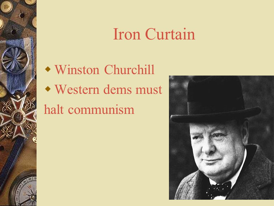 Iron Curtain Winston Churchill Western dems must halt communism