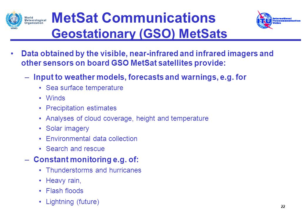 MetSat Communications Geostationary (GSO) MetSats