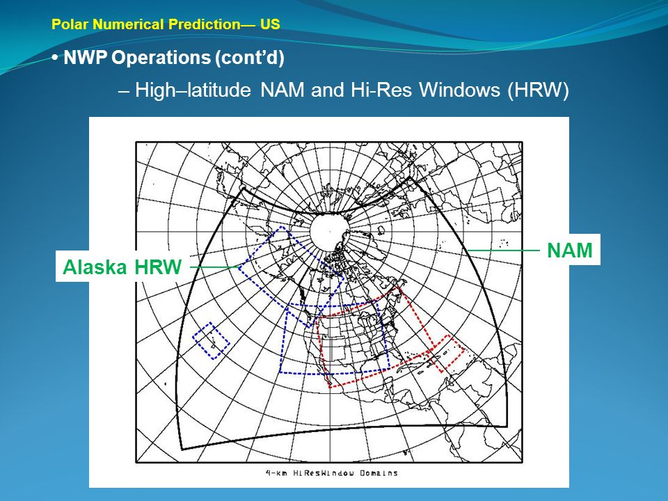 – High–latitude NAM and Hi-Res Windows (HRW)