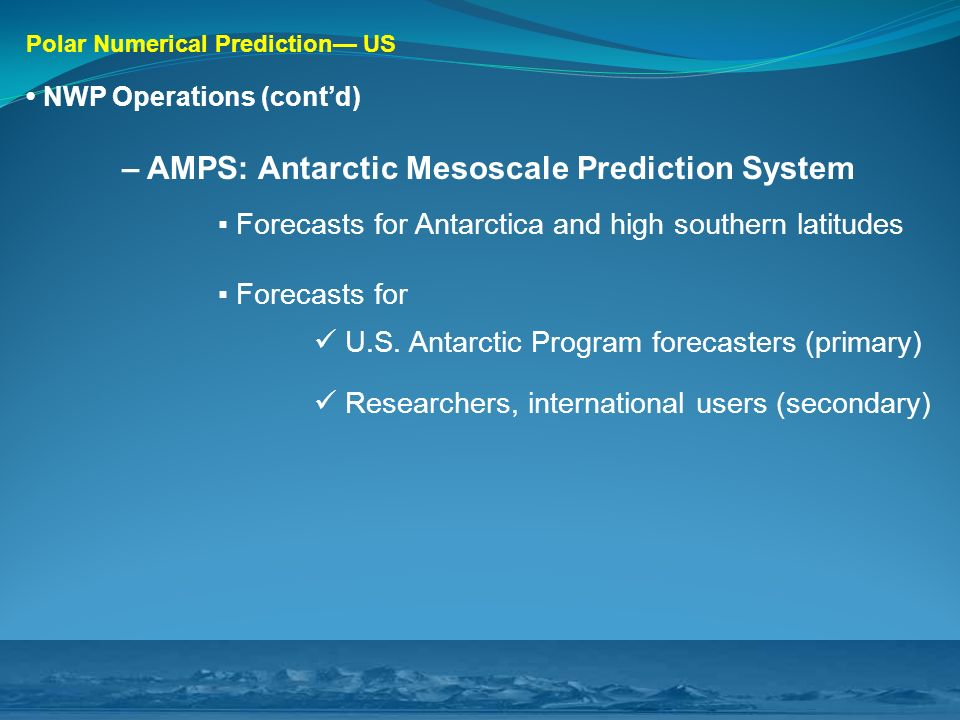 – AMPS: Antarctic Mesoscale Prediction System