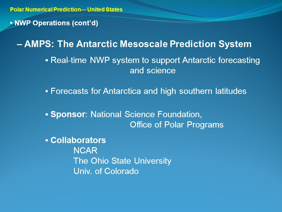 – AMPS: The Antarctic Mesoscale Prediction System