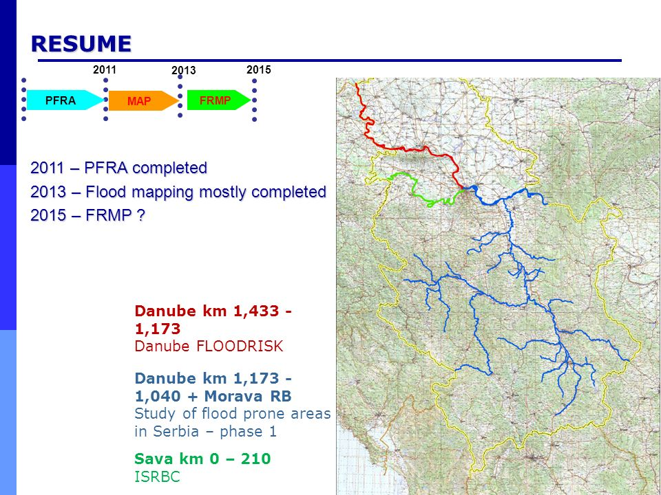 RESUME 2011 – PFRA completed 2013 – Flood mapping mostly completed