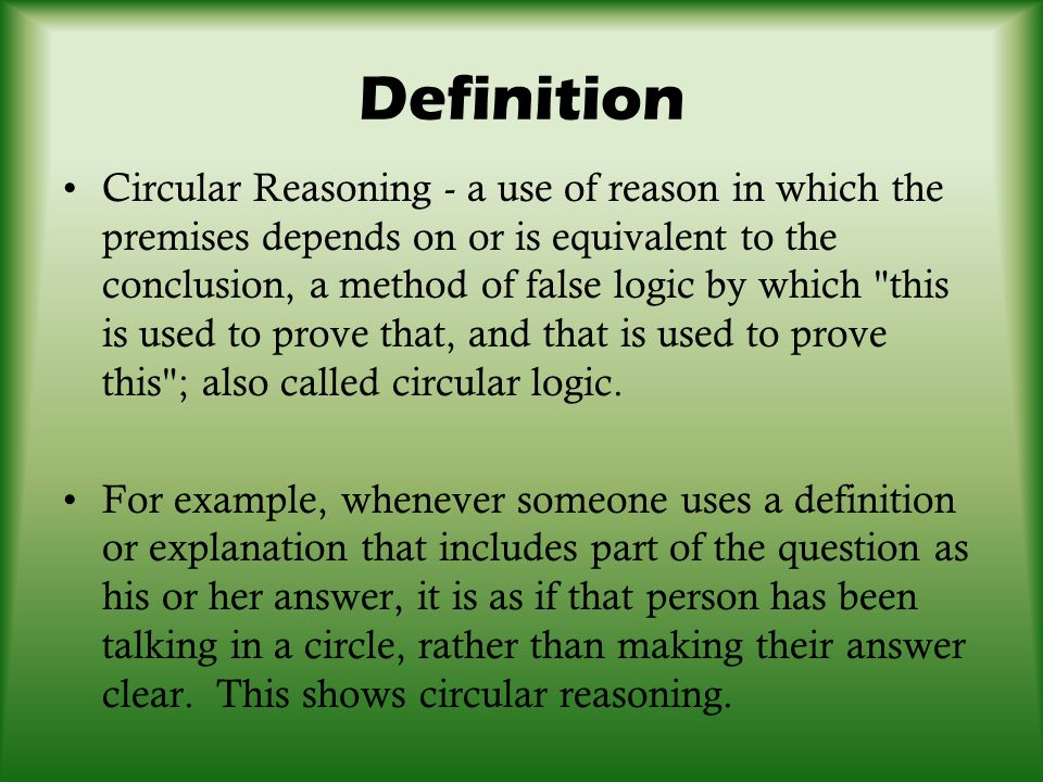 Begging the Question/Circular Reasoning - ppt download