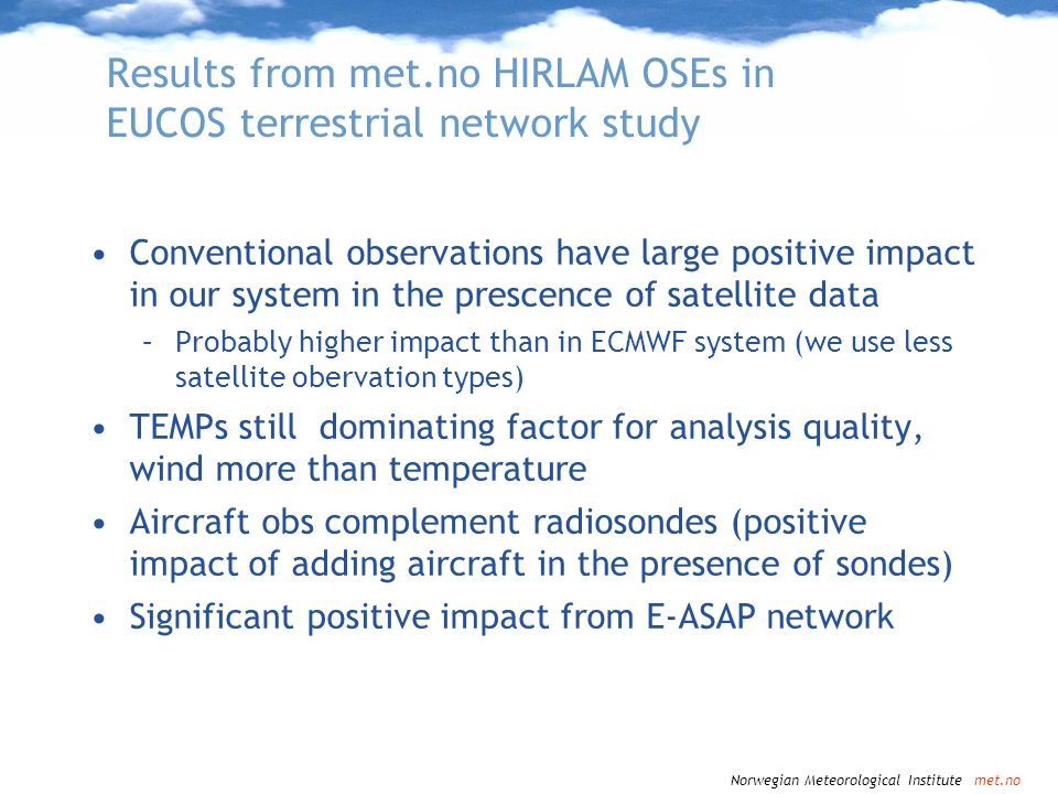 Results from met.no HIRLAM OSEs in EUCOS terrestrial network study