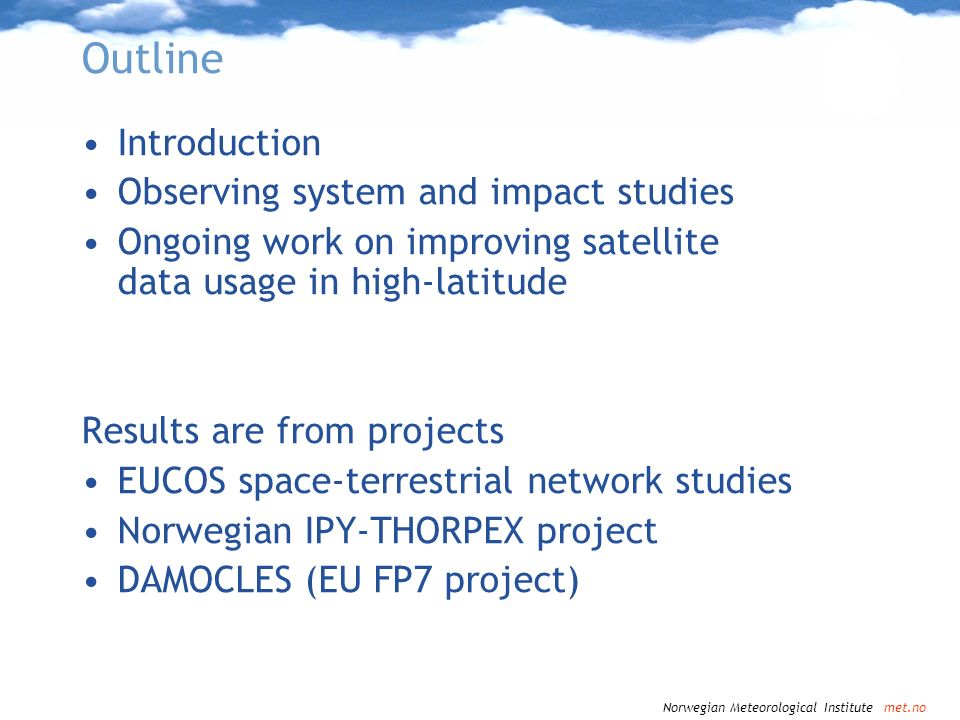 Outline Introduction Observing system and impact studies
