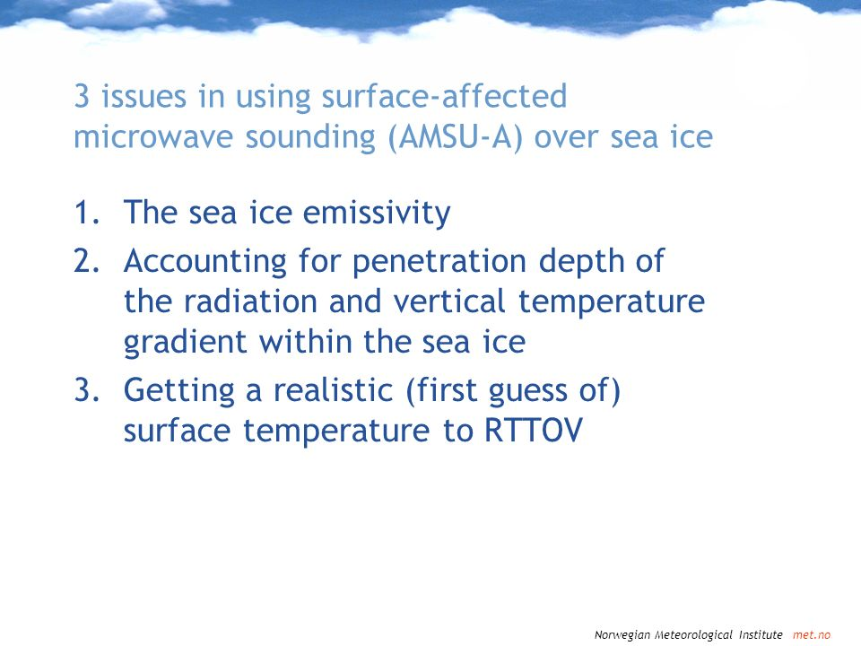 3 issues in using surface-affected microwave sounding (AMSU-A) over sea ice