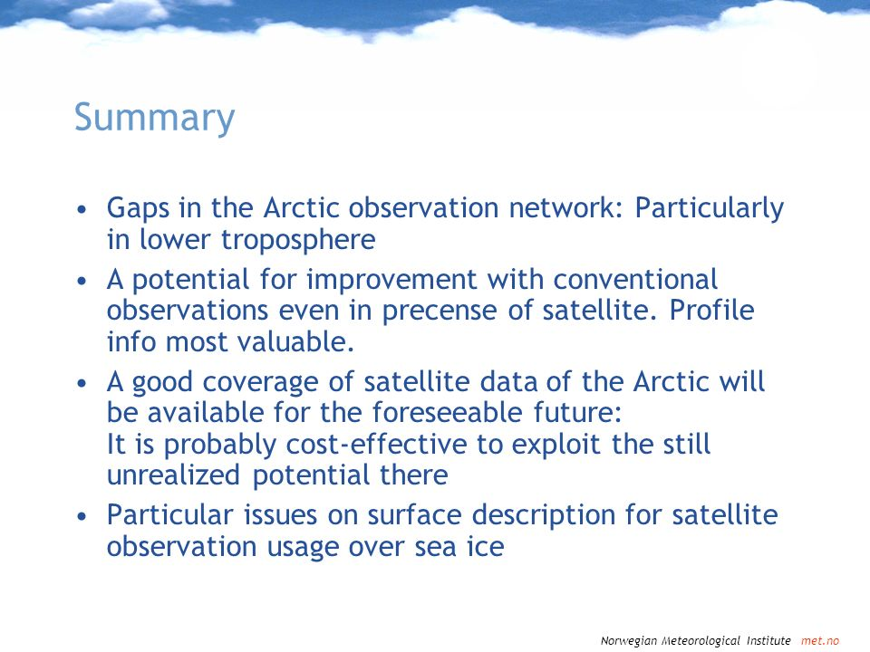 Summary Gaps in the Arctic observation network: Particularly in lower troposphere.