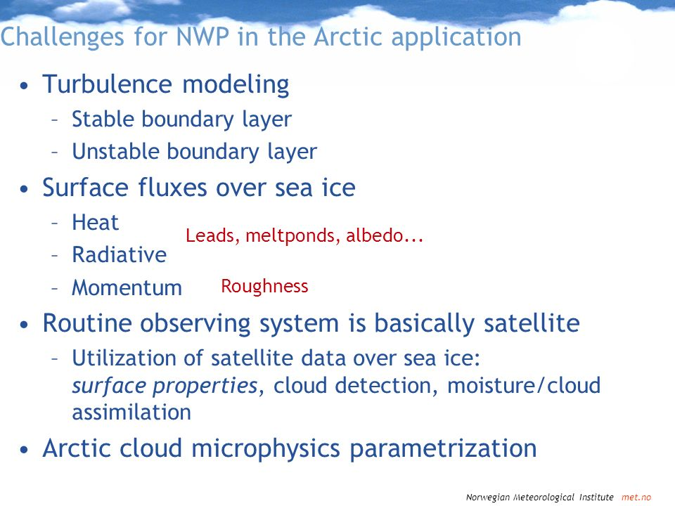Challenges for NWP in the Arctic application