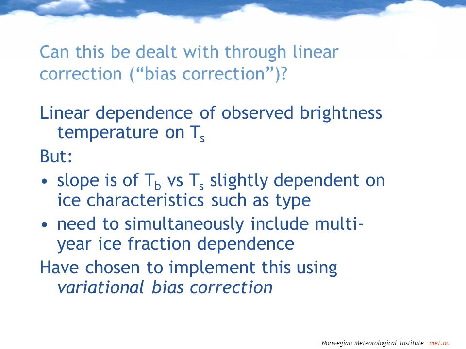 Can this be dealt with through linear correction ( bias correction )