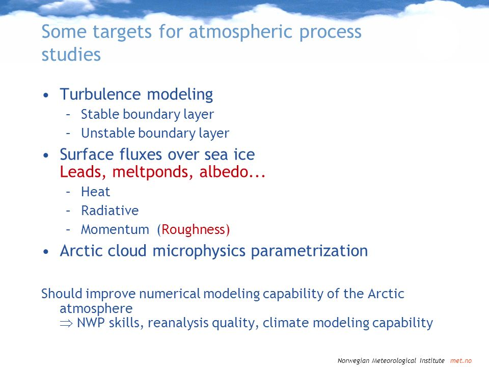 Some targets for atmospheric process studies
