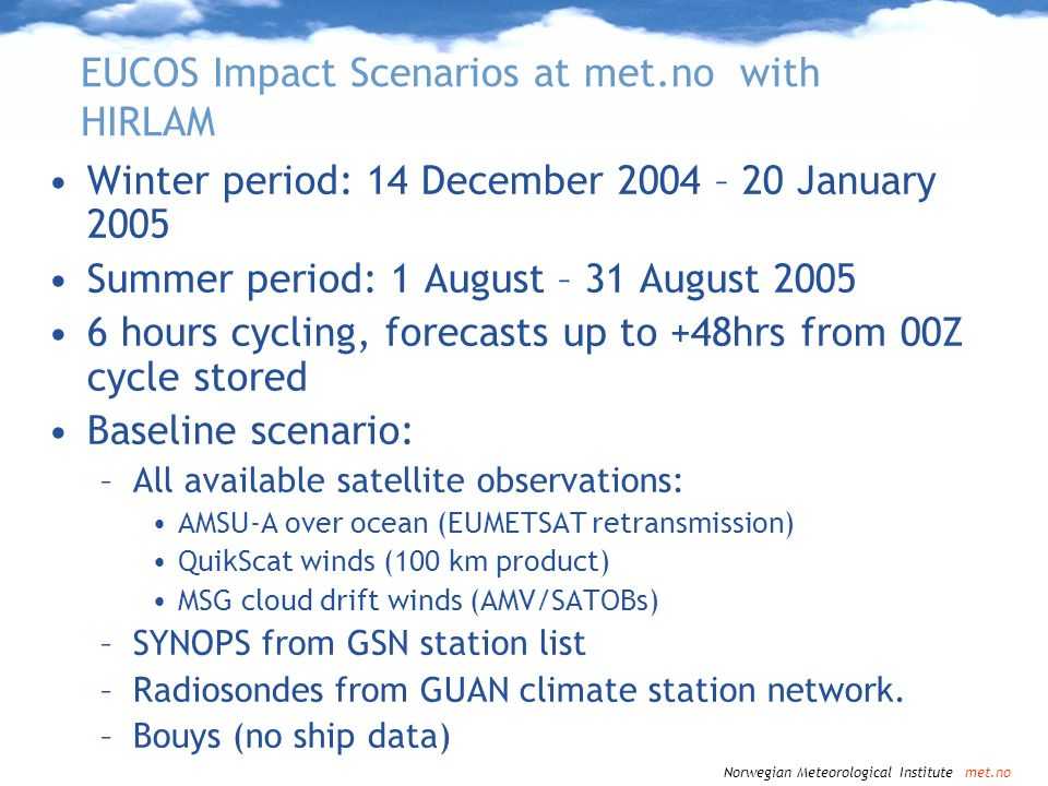 EUCOS Impact Scenarios at met.no with HIRLAM