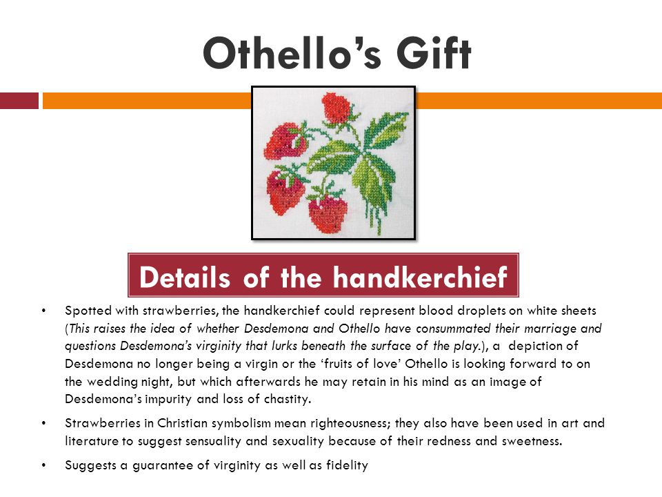 imagery in the play othello There are many examples of imagery and symbolism throughout the play  by the context of the texts is the use of animal symbolism in othello,.