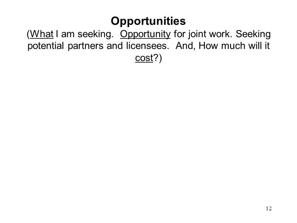 Opportunities (What I am seeking. Opportunity for joint work