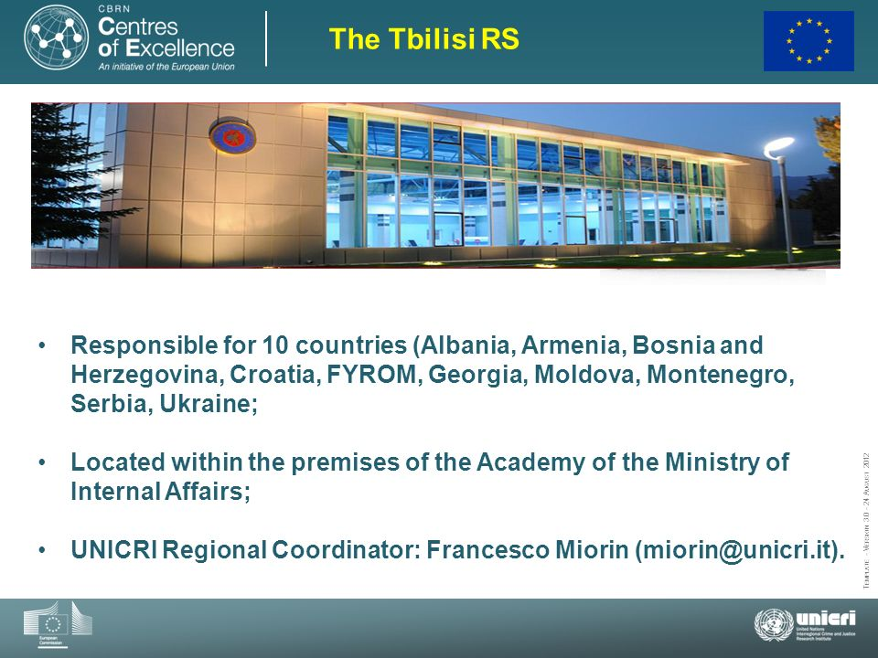 The Tbilisi RS Responsible for 10 countries (Albania, Armenia, Bosnia and Herzegovina, Croatia, FYROM, Georgia, Moldova, Montenegro, Serbia, Ukraine;