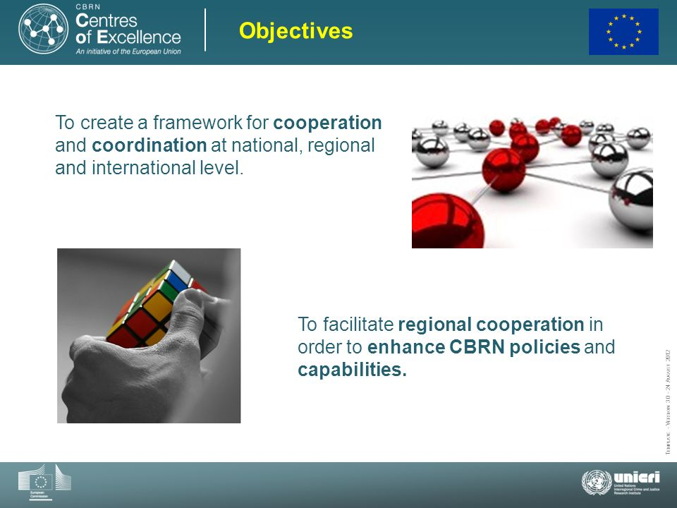Objectives To create a framework for cooperation and coordination at national, regional and international level.
