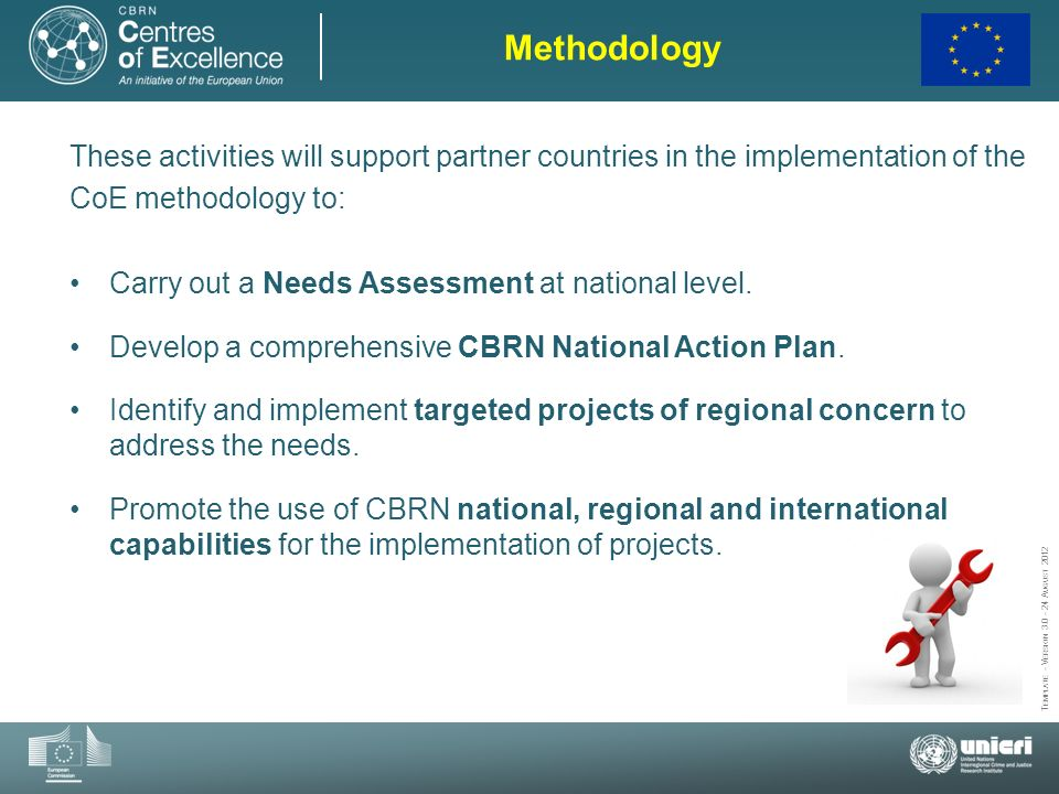 Methodology These activities will support partner countries in the implementation of the. CoE methodology to: