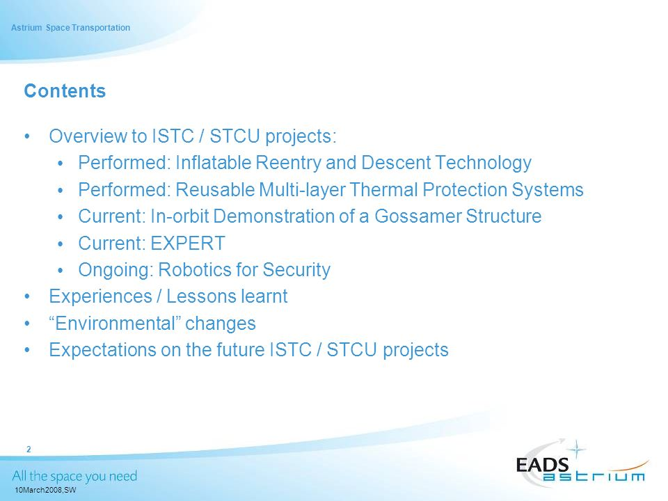 Contents Overview to ISTC / STCU projects: Performed: Inflatable Reentry and Descent Technology.