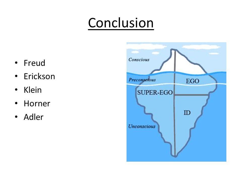 Conclusion Freud Erickson Klein Horner Adler