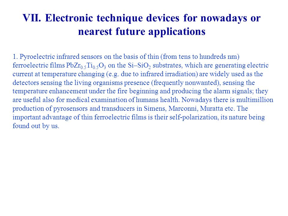 VII. Electronic technique devices for nowadays or nearest future applications