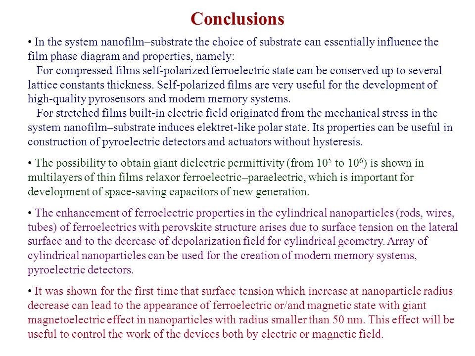 Conclusions In the system nanofilm–substrate the choice of substrate can essentially influence the film phase diagram and properties, namely: