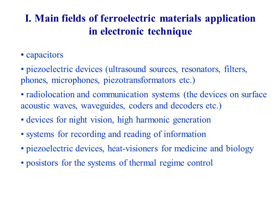 I. Main fields of ferroelectric materials application in electronic technique
