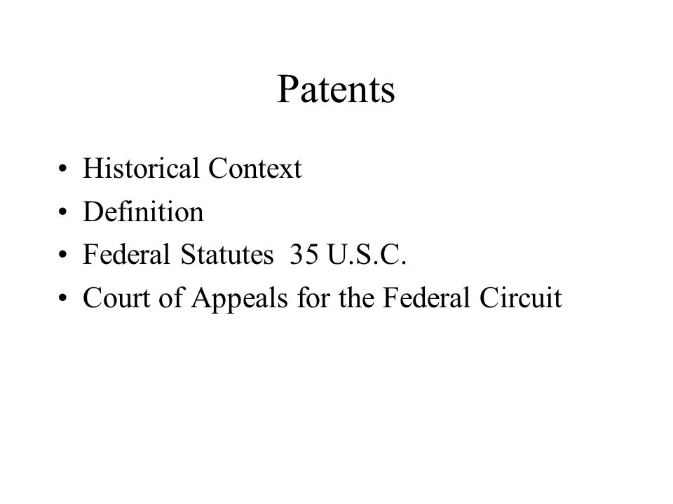 Patents Historical Context Definition Federal Statutes 35 U.S.C.