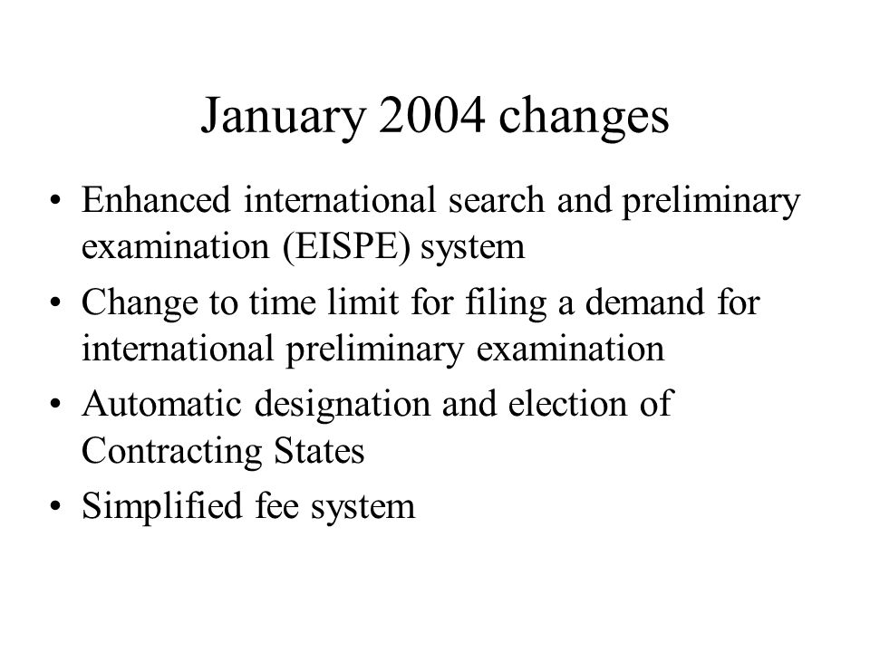 January 2004 changes Enhanced international search and preliminary examination (EISPE) system.