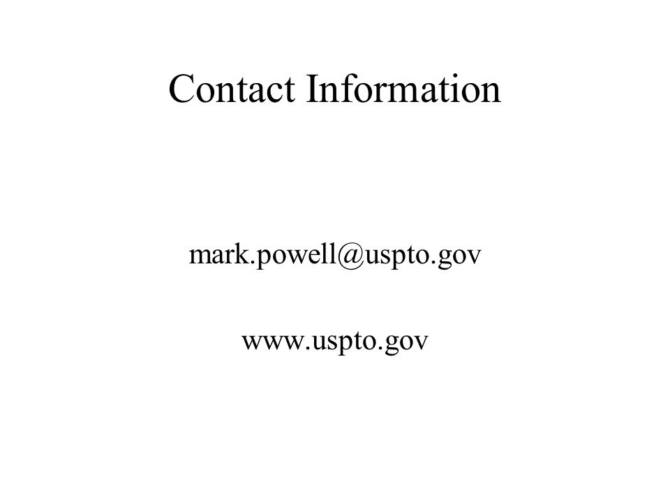 Contact Information mark.powell@uspto.gov www.uspto.gov