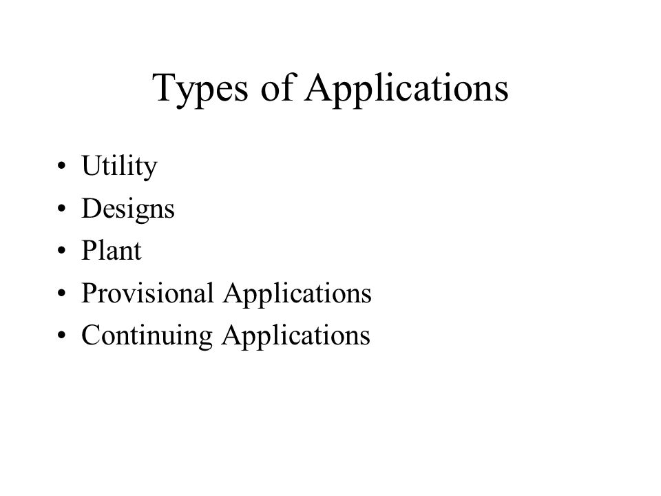 Types of Applications Utility Designs Plant Provisional Applications