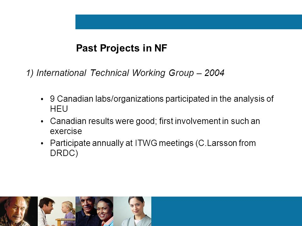 Past Projects in NF 1) International Technical Working Group – 2004
