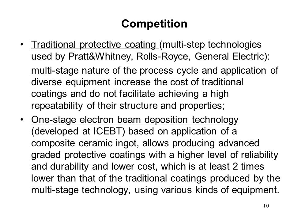 Competition Traditional protective coating (multi-step technologies used by Pratt&Whitney, Rolls-Royce, General Electric):