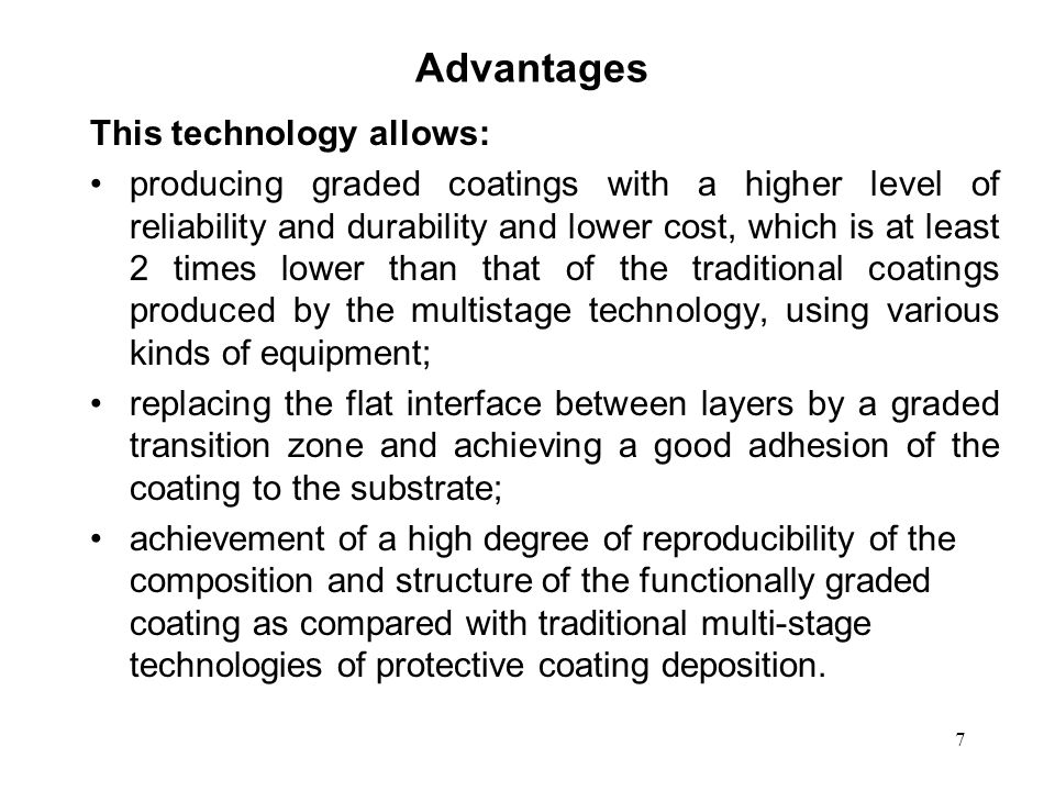 Advantages This technology allows:
