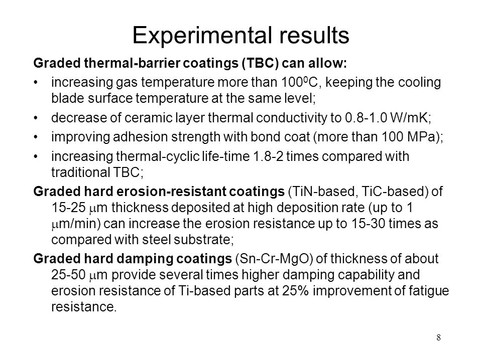 Experimental results Graded thermal-barrier coatings (TBC) can allow: