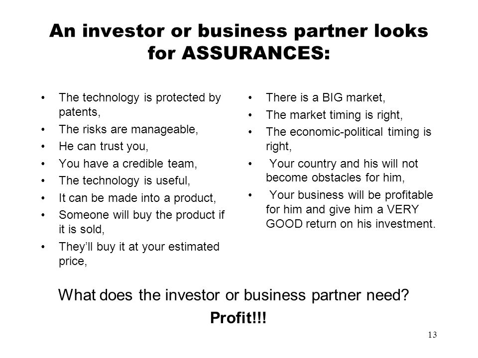 An investor or business partner looks for ASSURANCES: