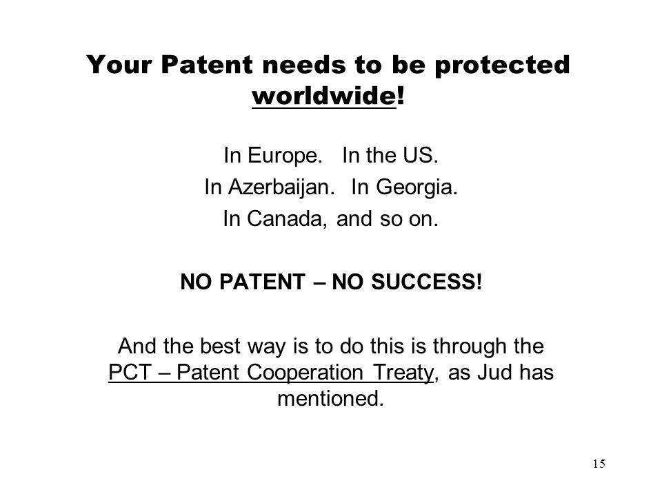 Your Patent needs to be protected worldwide!