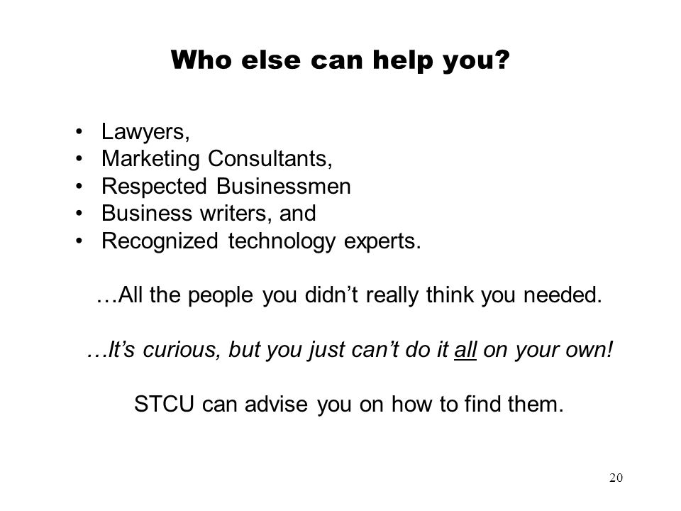 Who else can help you Lawyers, Marketing Consultants,