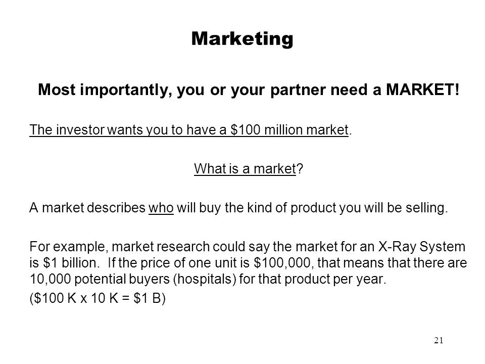Most importantly, you or your partner need a MARKET!