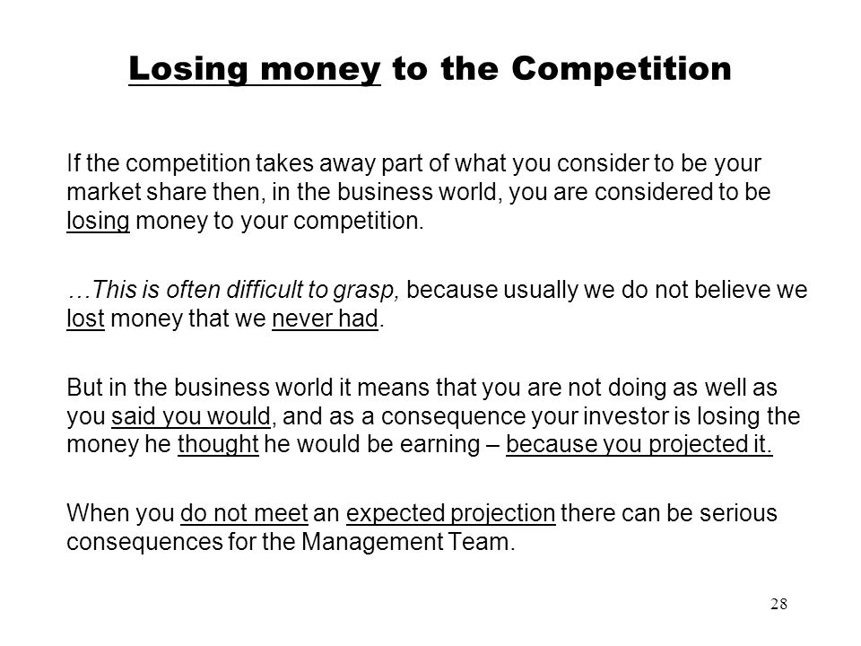 Losing money to the Competition